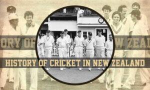 History of Cricket in New Zealand