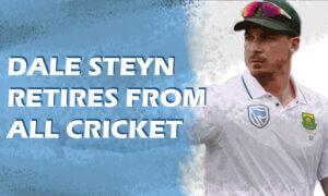 Fast Bowling Legend Dale Steyn Retires from all Cricket