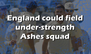 England Could Field Understrength Ashes Squad as ECB Resist Postponement