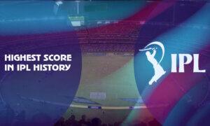 Highest Score in IPL History