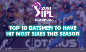 IPL 2021 Suspended: Top 10 Batsmen to Have Hit Most Sixes this Season
